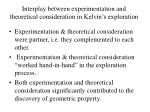 interplay between experimentation and theoretical consideration in kelvin s exploration