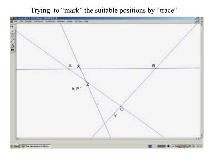 "Trying  to ""mark"" the suitable positions by ""trace"""