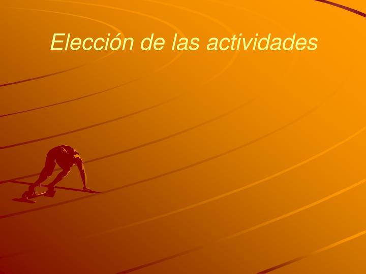 Elección de las actividades