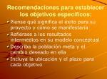 recomendaciones para establecer los objetivos espec ficos