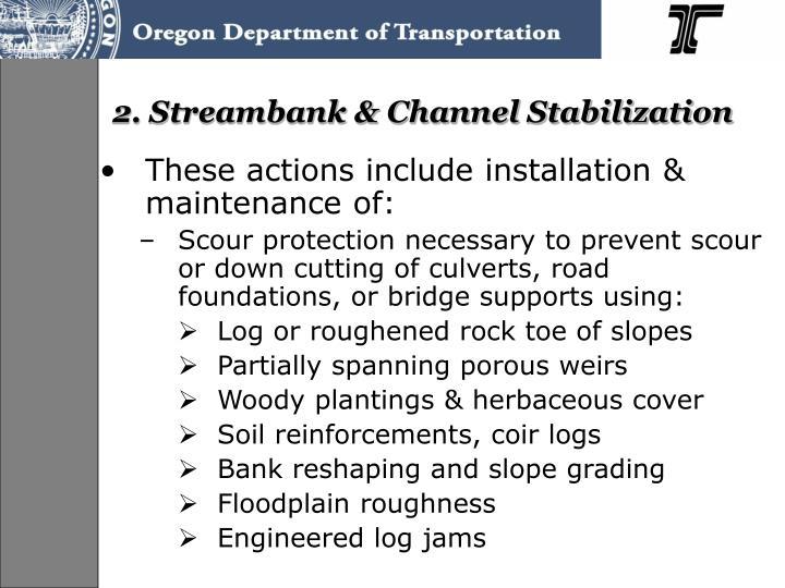 2. Streambank & Channel Stabilization