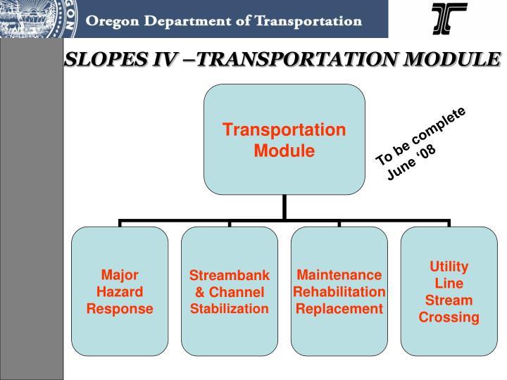 SLOPES IV –TRANSPORTATION MODULE