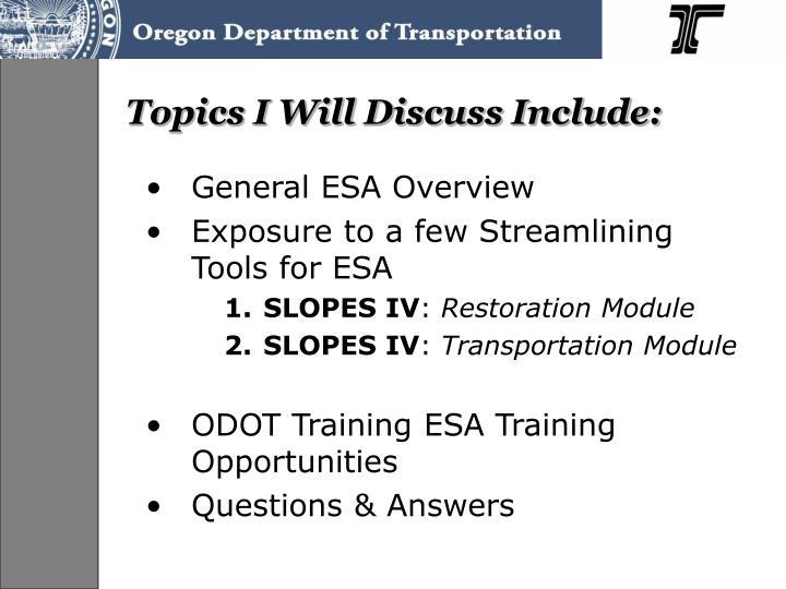Topics I Will Discuss Include: