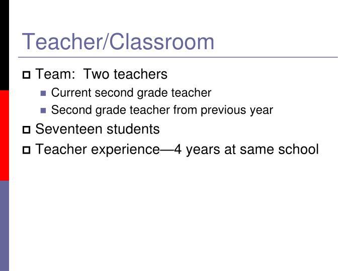 Teacher/Classroom