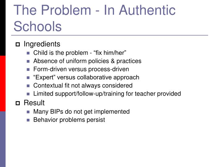 The Problem - In Authentic Schools