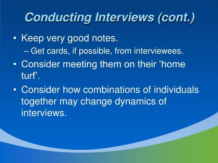 Conducting Interviews (cont.)