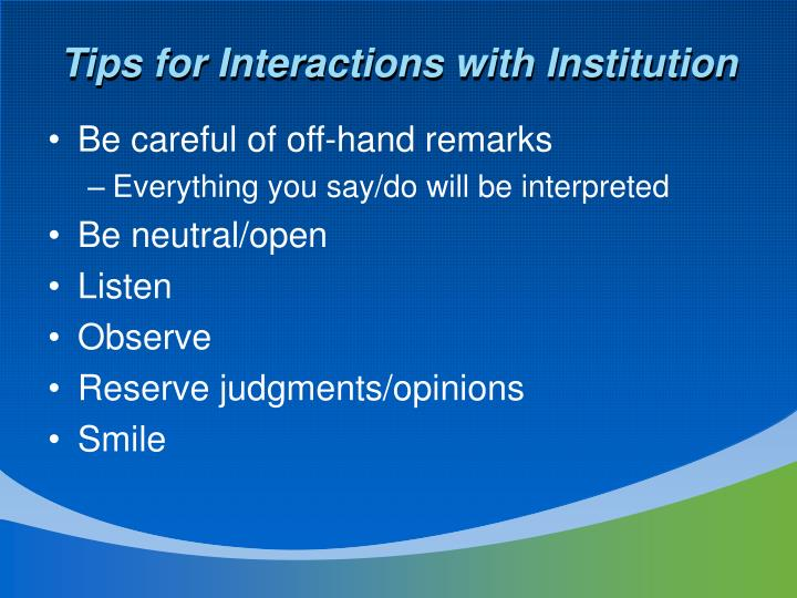 Tips for Interactions with Institution