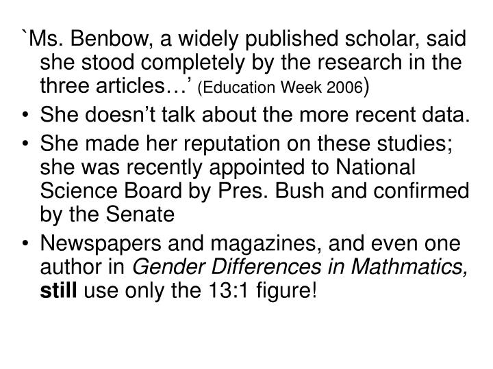 `Ms. Benbow, a widely published scholar, said she stood completely by the research in the three articles…'