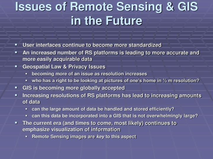 Issues of Remote Sensing & GIS  in the Future