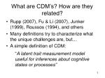 what are cdm s how are they related