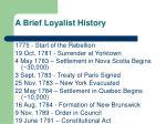 a brief loyalist history