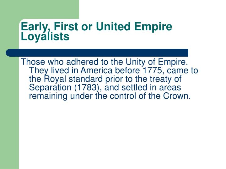 Early, First or United Empire Loyalists
