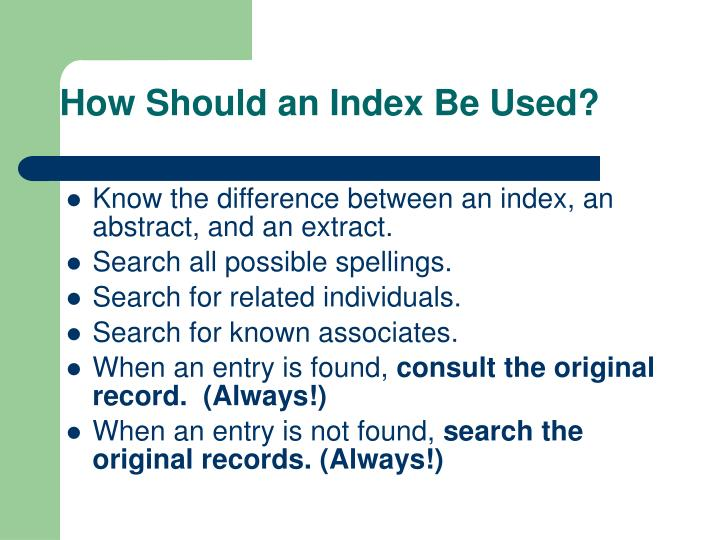 How Should an Index Be Used?