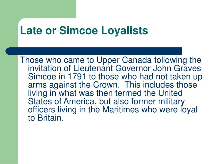 Late or Simcoe Loyalists