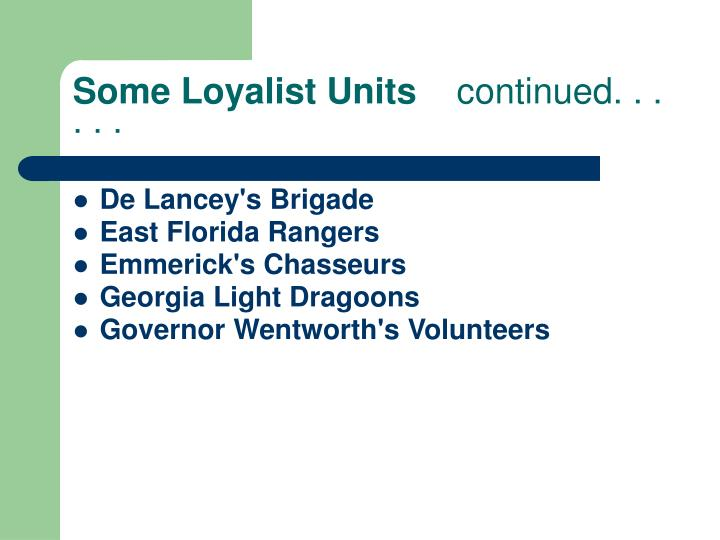 Some Loyalist Units