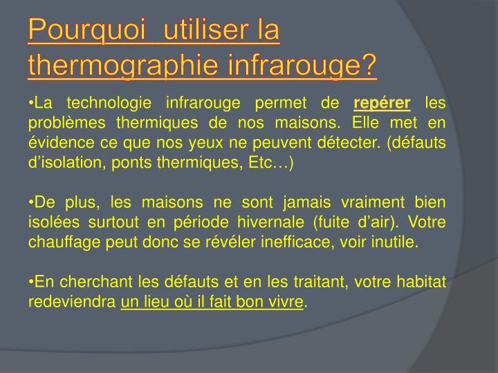 Pourquoi  utiliser la thermographie infrarouge?