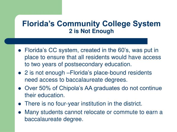 Florida s community college system 2 is not enough
