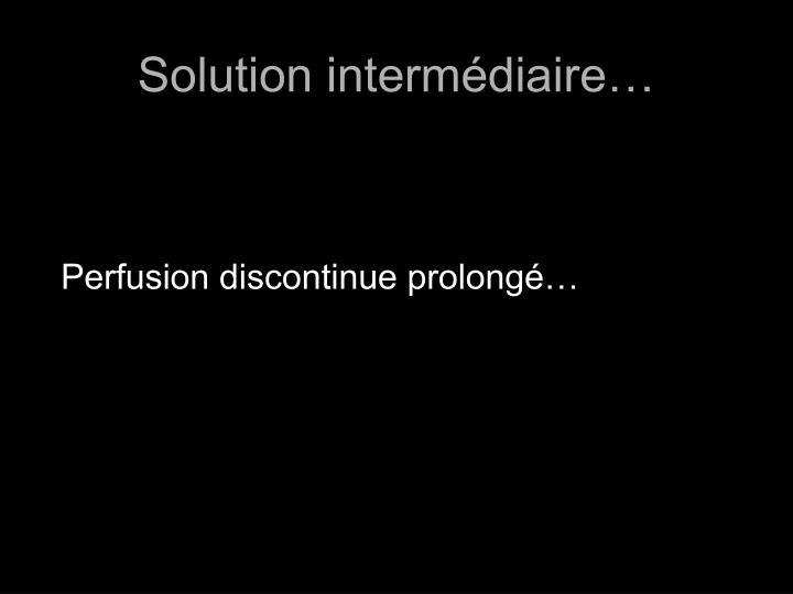 Solution intermédiaire…