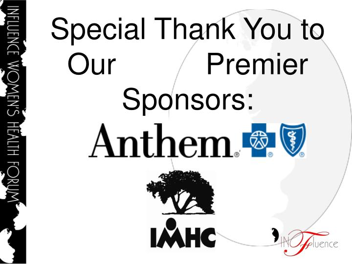 Special Thank You to Our           Premier Sponsors: