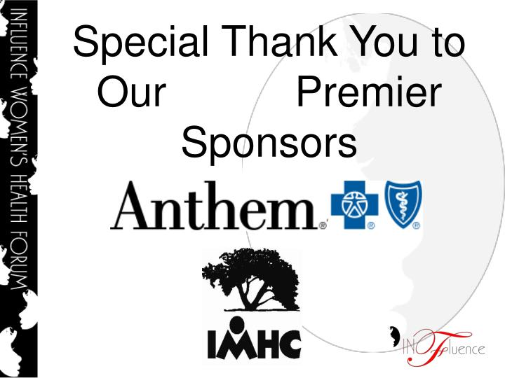 Special Thank You to Our           Premier Sponsors