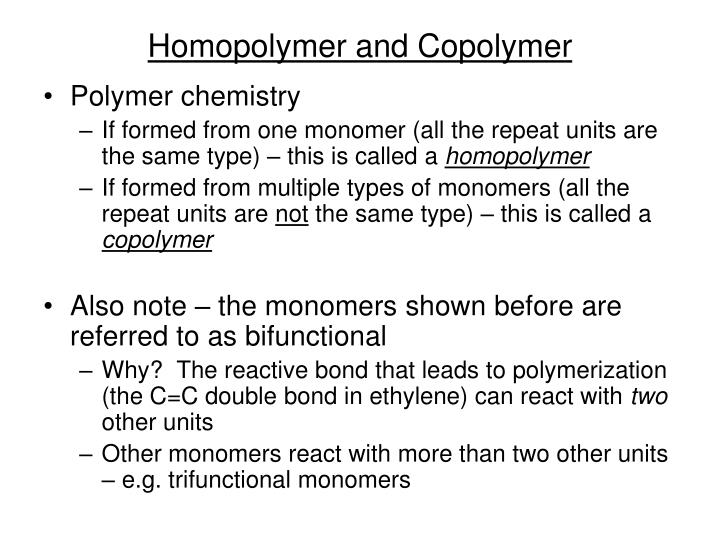 Homopolymer and Copolymer