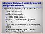 introducing deployment image servicing and management dism exe