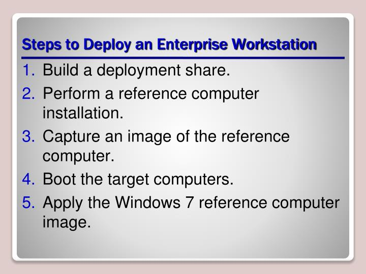 Steps to Deploy an Enterprise Workstation