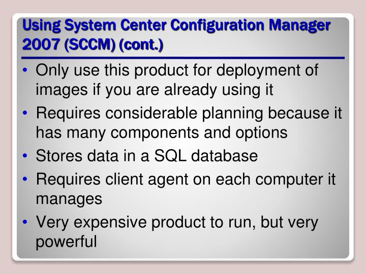 Using System Center Configuration Manager 2007 (SCCM) (cont.)