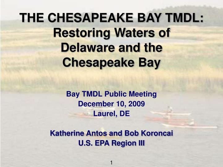 The chesapeake bay tmdl restoring waters of delaware and the chesapeake bay