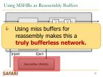 using mshrs as reassembly buffers