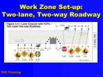 work zone set up two lane two way roadway