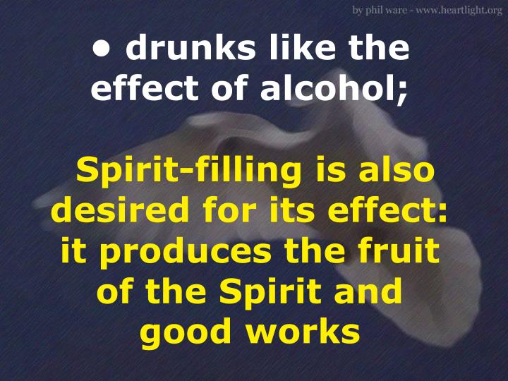 • drunks like the effect of alcohol;