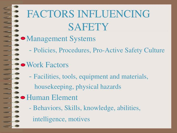 FACTORS INFLUENCING SAFETY
