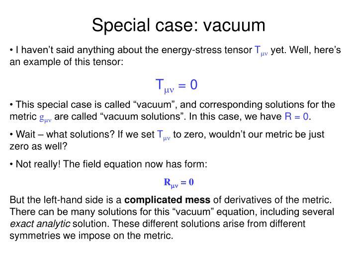 Special case: vacuum