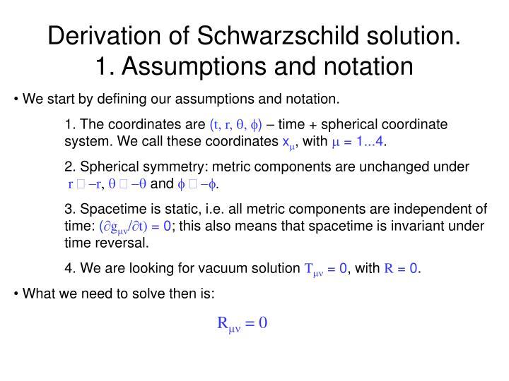Derivation of Schwarzschild solution.        1. Assumptions and notation