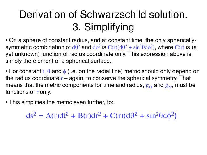 Derivation of Schwarzschild solution.        3. Simplifying