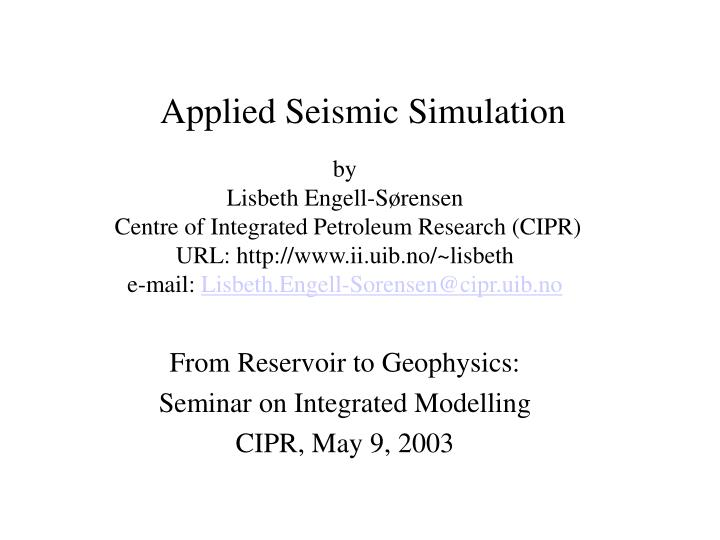 Applied seismic simulation