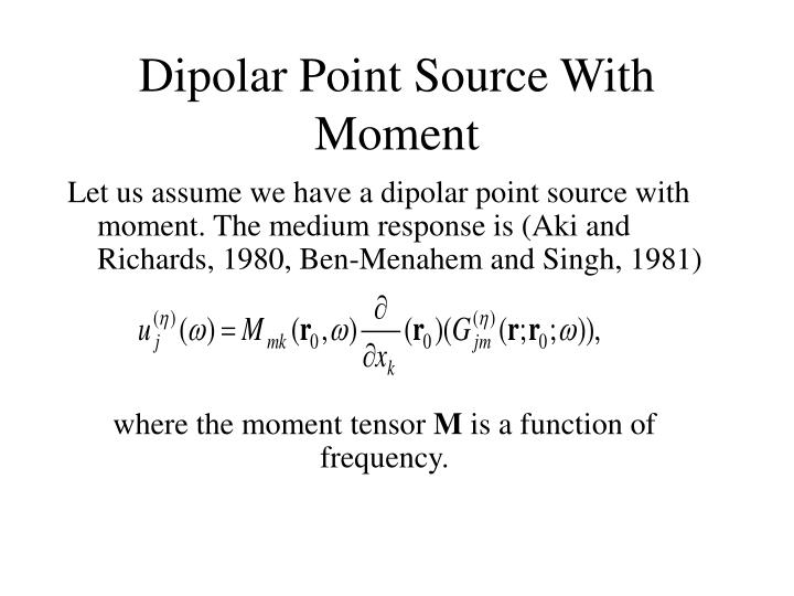 Dipolar Point Source With Moment