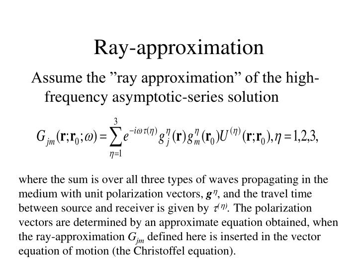 Ray-approximation