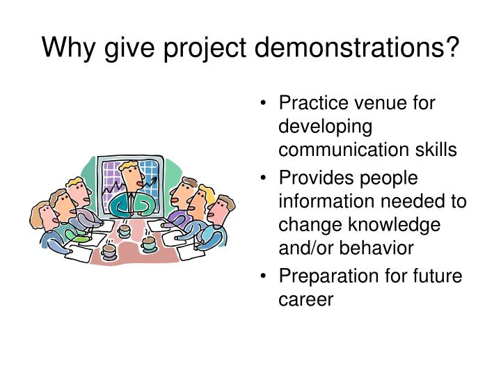 Why give project demonstrations?