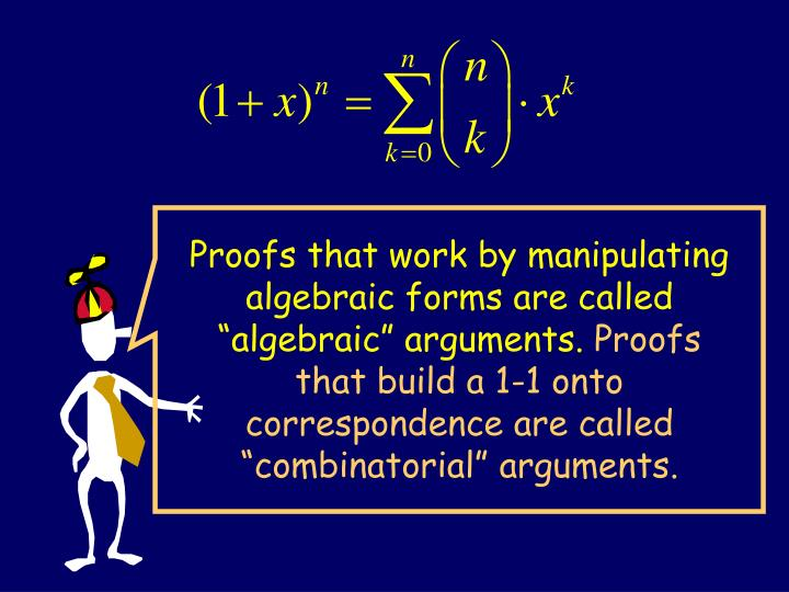 "Proofs that work by manipulating algebraic forms are called ""algebraic"" arguments."
