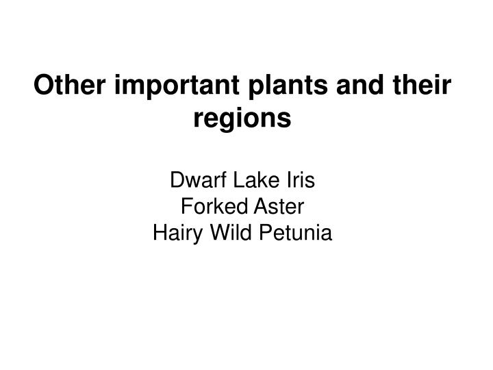 Other important plants and their regions