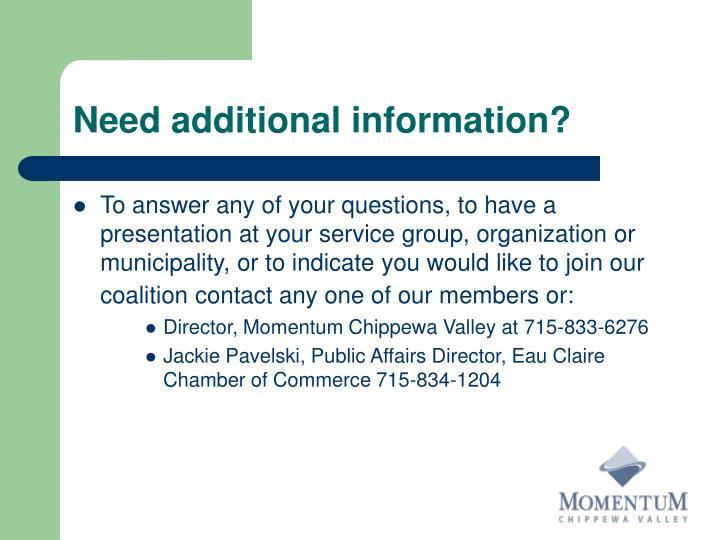 Need additional information?