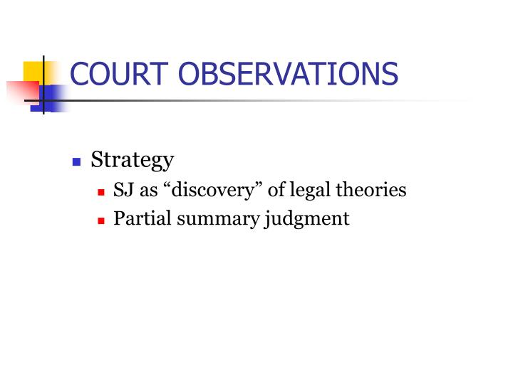 COURT OBSERVATIONS