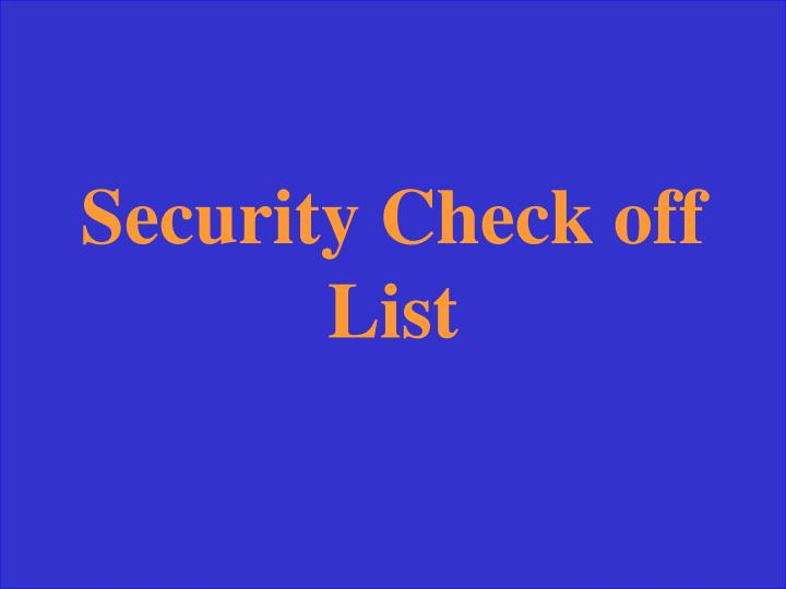 Security Check off List