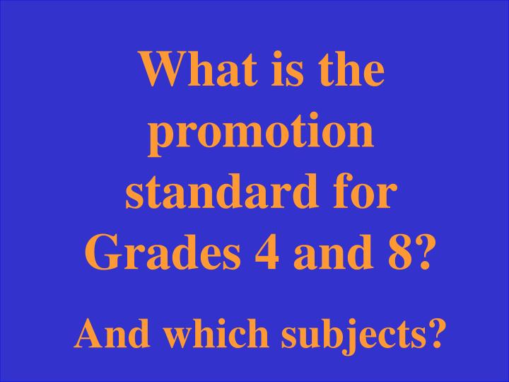 What is the promotion standard for Grades 4 and 8?