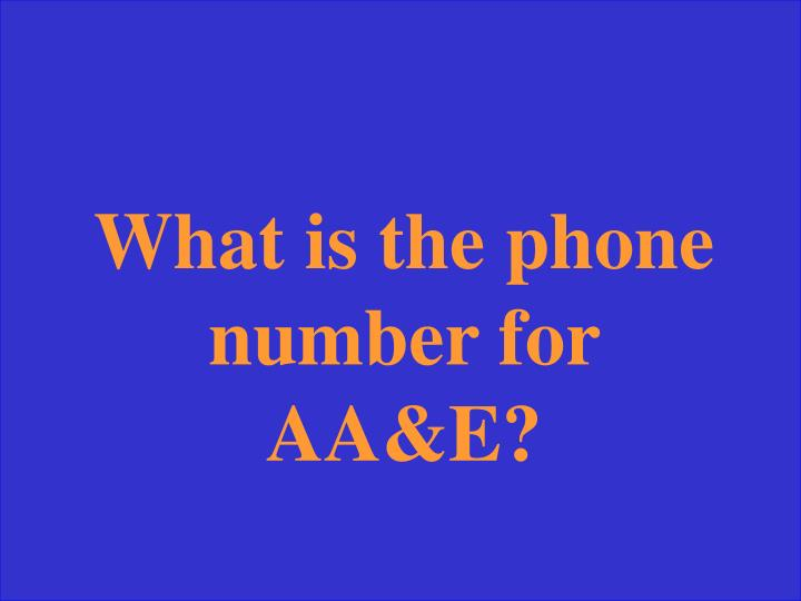 What is the phone number for AA&E?