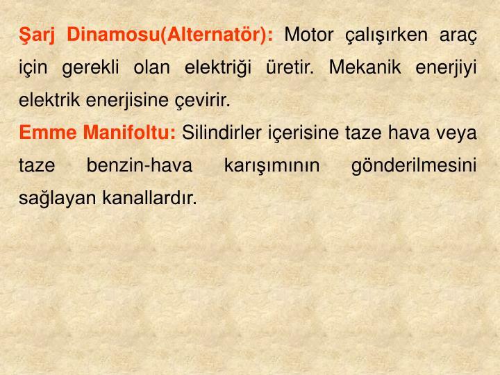 Şarj Dinamosu(Alternatör):