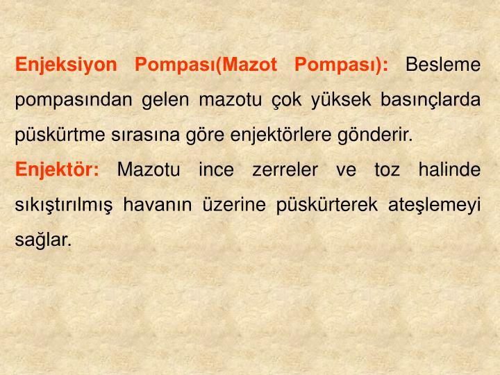 Enjeksiyon Pompası(Mazot Pompası):