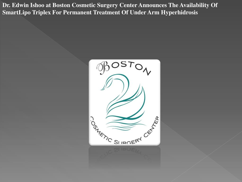Dr. Edwin Ishoo at Boston Cosmetic Surgery Center Announces The Availability Of SmartLipo Triplex For Permanent Treatment Of Under Arm Hyperhidrosis
